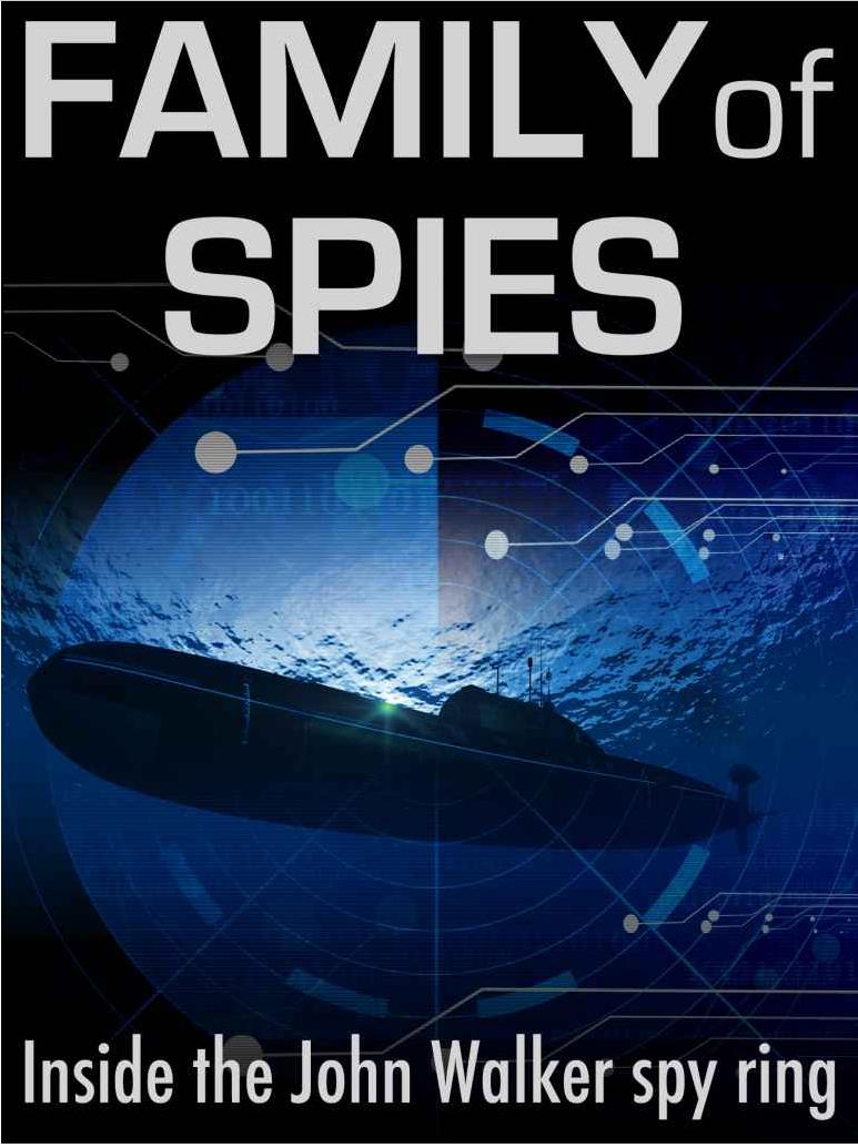 family of spies  inside the john walker spy ring
