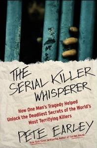 The Serial Killer Whisperer by Pete Earley